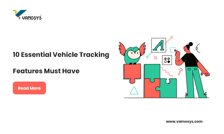 10-Essential-Vehicle-Tracking-Features-Must-Have