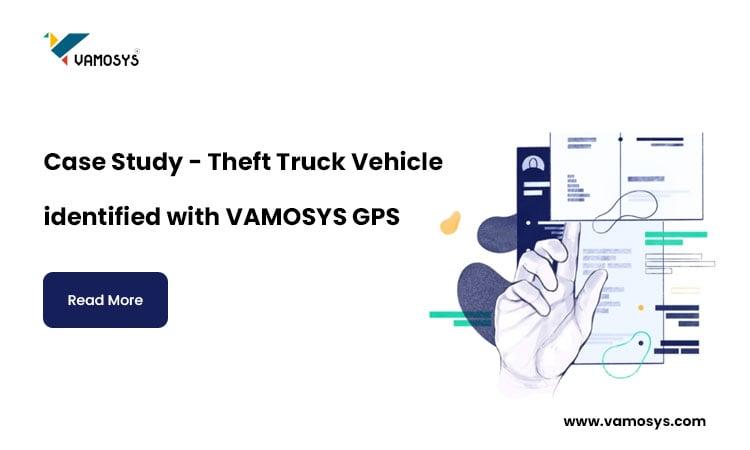 Theft-Truck-Vehicle-identified-with-VAMOSYS-GPS